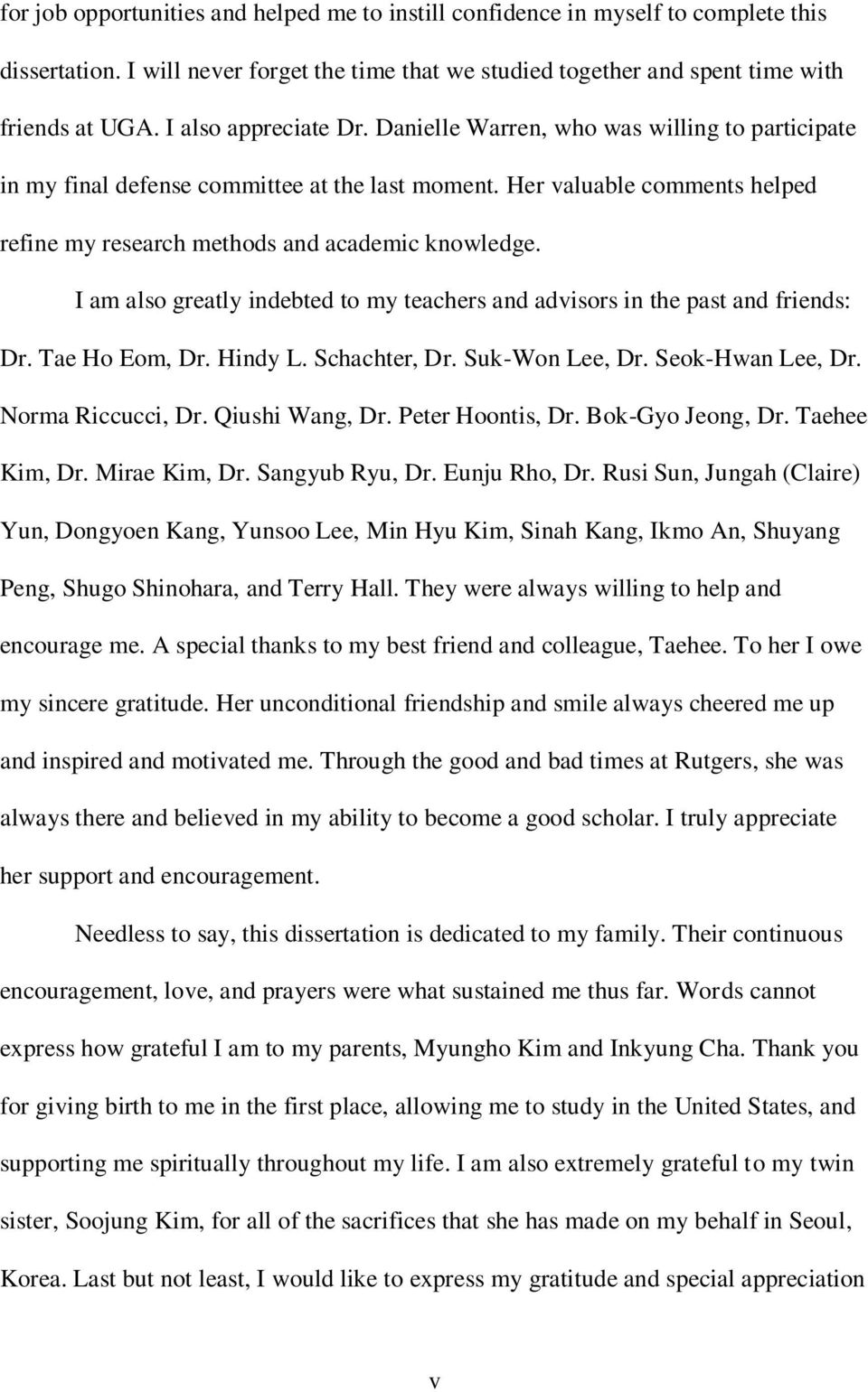 I am also greatly indebted to my teachers and advisors in the past and friends: Dr. Tae Ho Eom, Dr. Hindy L. Schachter, Dr. Suk-Won Lee, Dr. Seok-Hwan Lee, Dr. Norma Riccucci, Dr. Qiushi Wang, Dr.