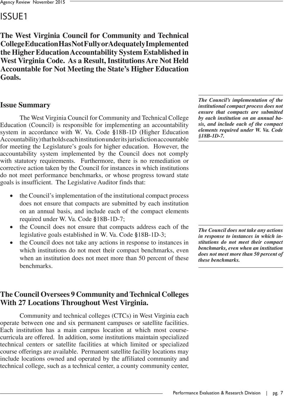 Issue Summary The West Virginia Council for Community and Technical College Education (Council) is responsible for implementing an accountability system in accordance with W. Va.