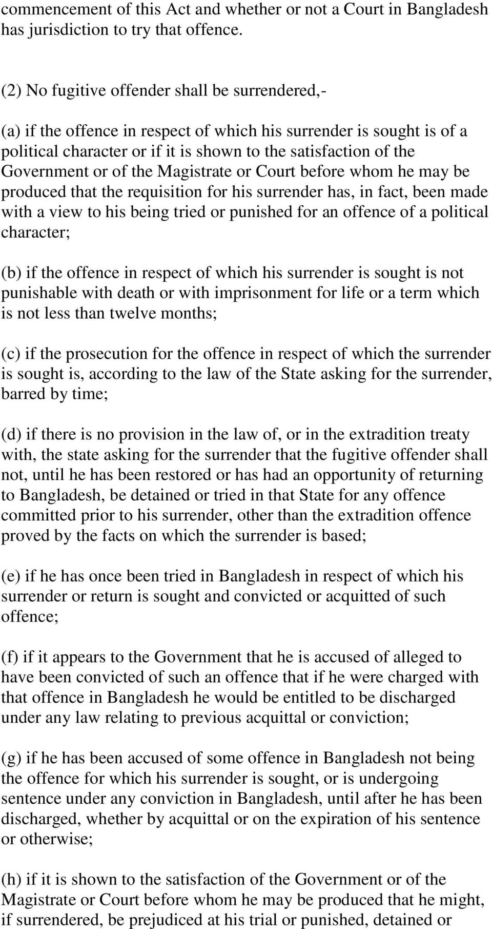 of the Magistrate or Court before whom he may be produced that the requisition for his surrender has, in fact, been made with a view to his being tried or punished for an offence of a political