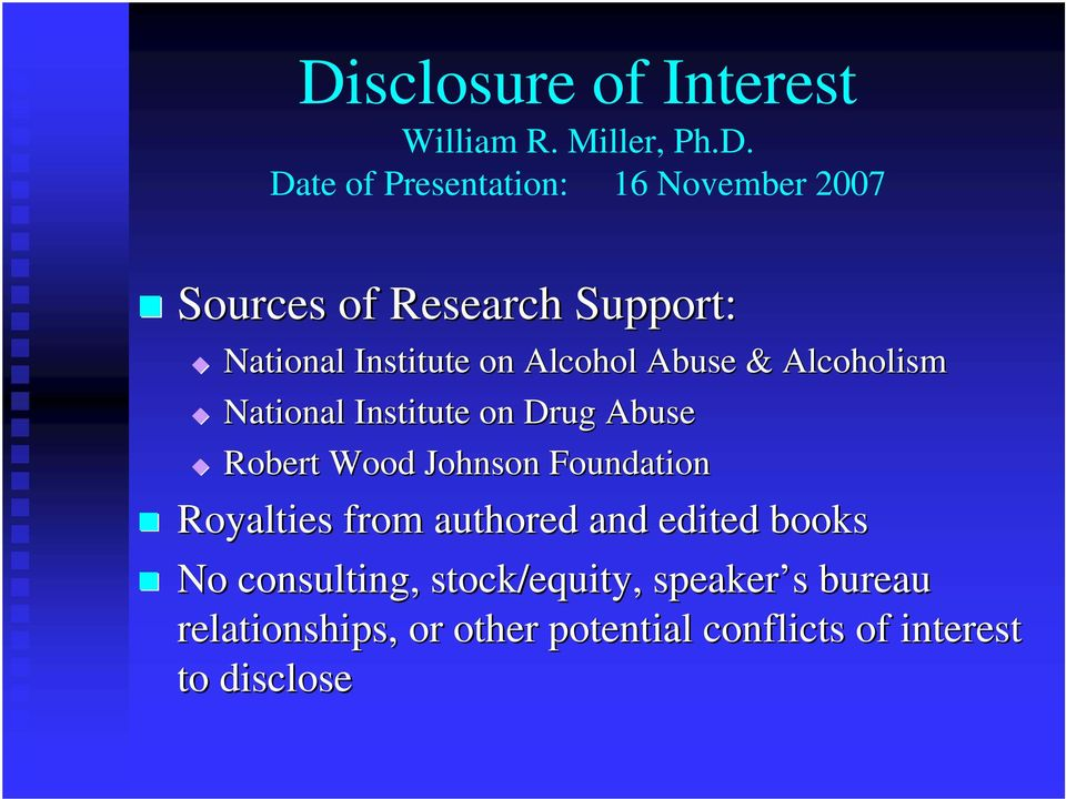 Abuse Robert Wood Johnson Foundation Royalties from authored and edited books No consulting,