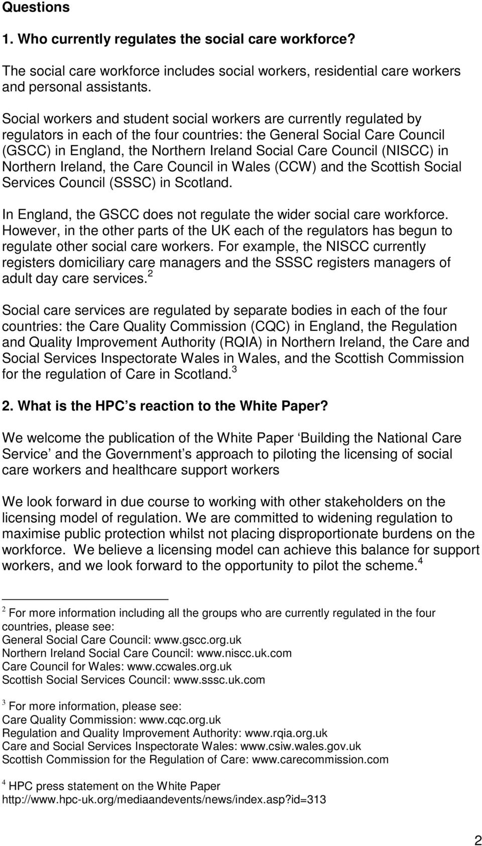 Council (NISCC) in Northern Ireland, the Care Council in Wales (CCW) and the Scottish Social Services Council (SSSC) in Scotland.