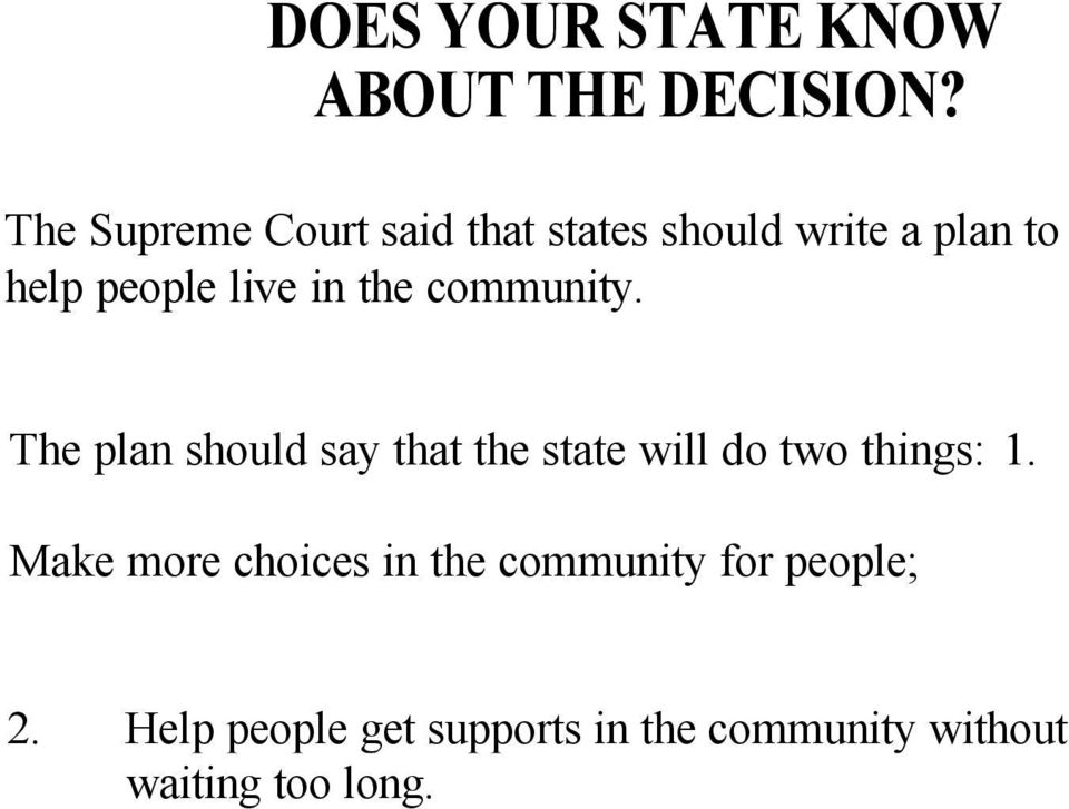 the community. The plan should say that the state will do two things: 1.