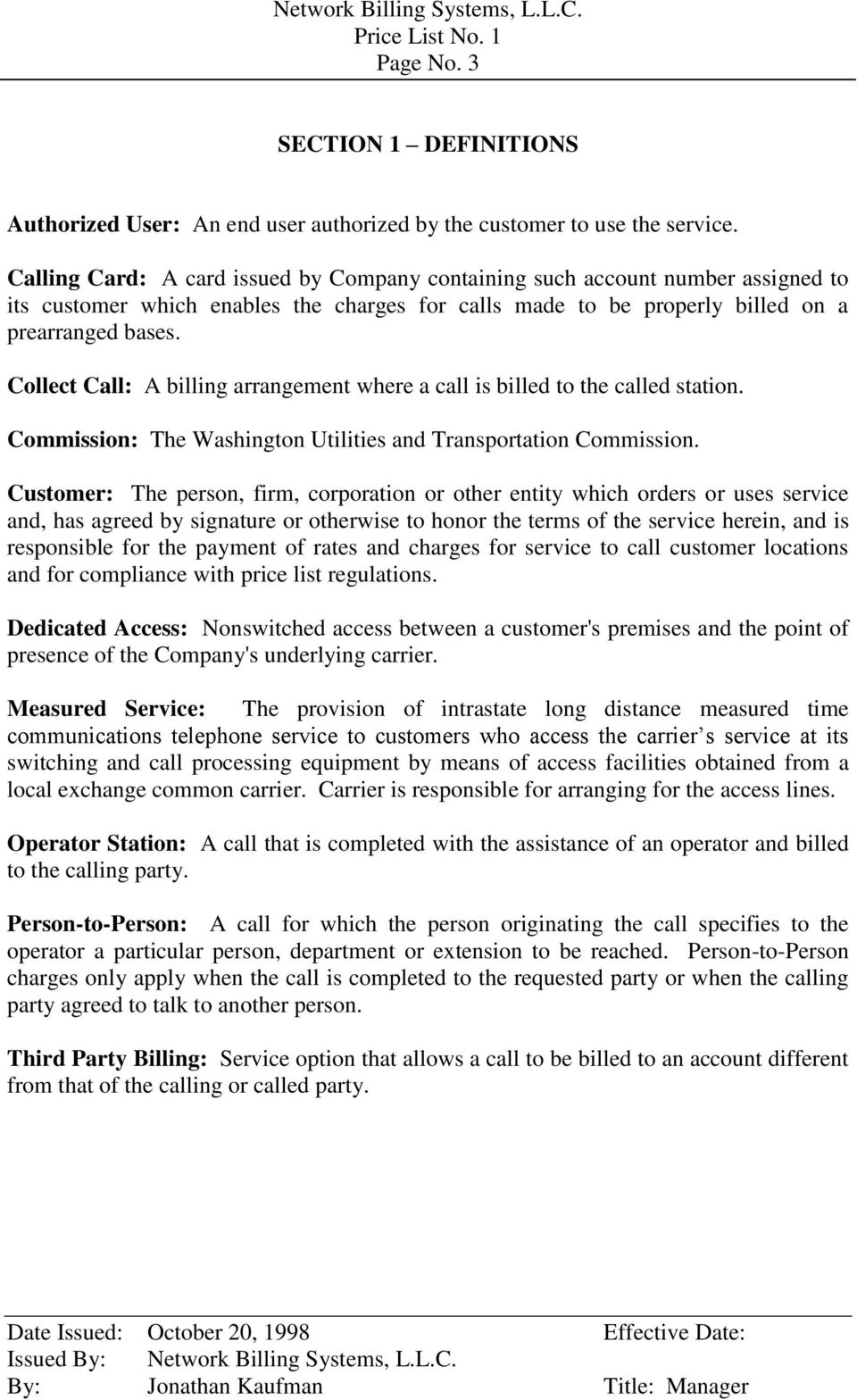 Collect Call: A billing arrangement where a call is billed to the called station. Commission: The Washington Utilities and Transportation Commission.