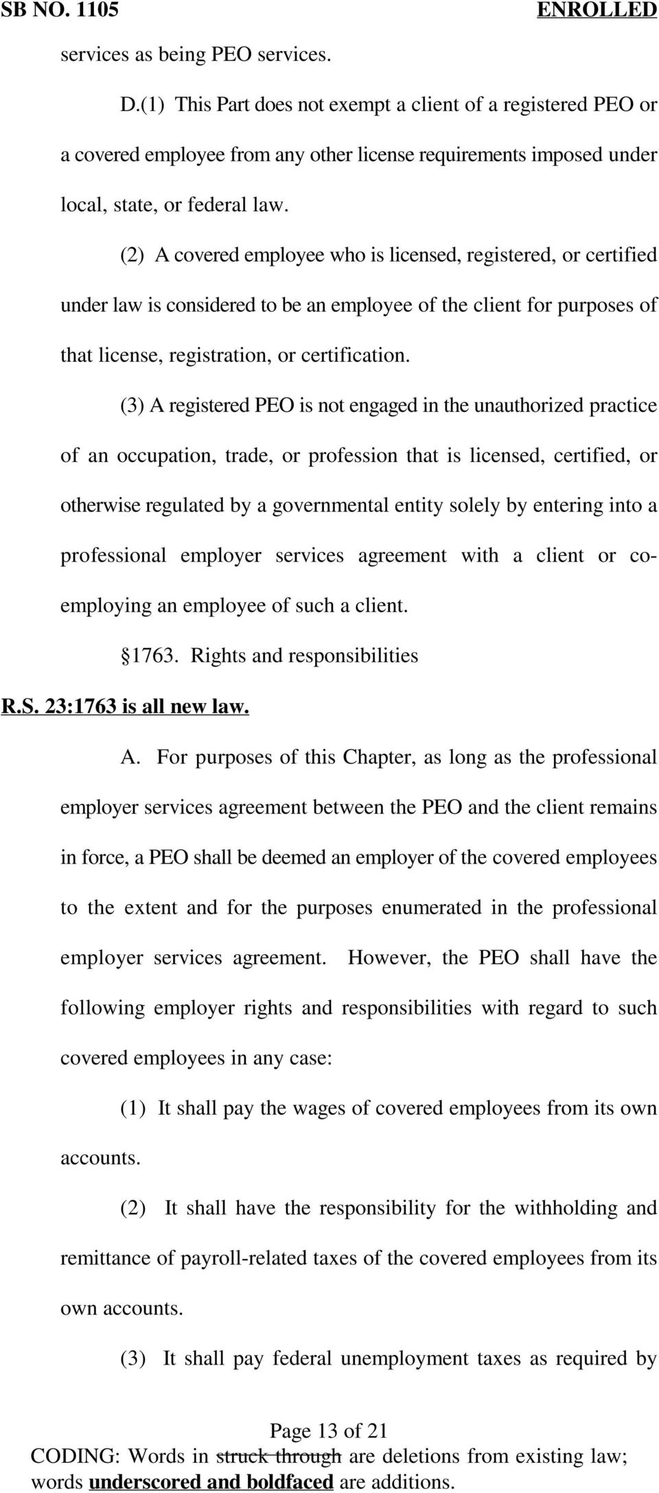 (3) A registered PEO is not engaged in the unauthorized practice of an occupation, trade, or profession that is licensed, certified, or otherwise regulated by a governmental entity solely by entering
