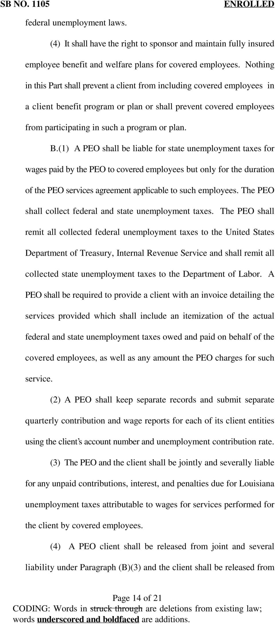 (1) A PEO shall be liable for state unemployment taxes for wages paid by the PEO to covered employees but only for the duration of the PEO services agreement applicable to such employees.