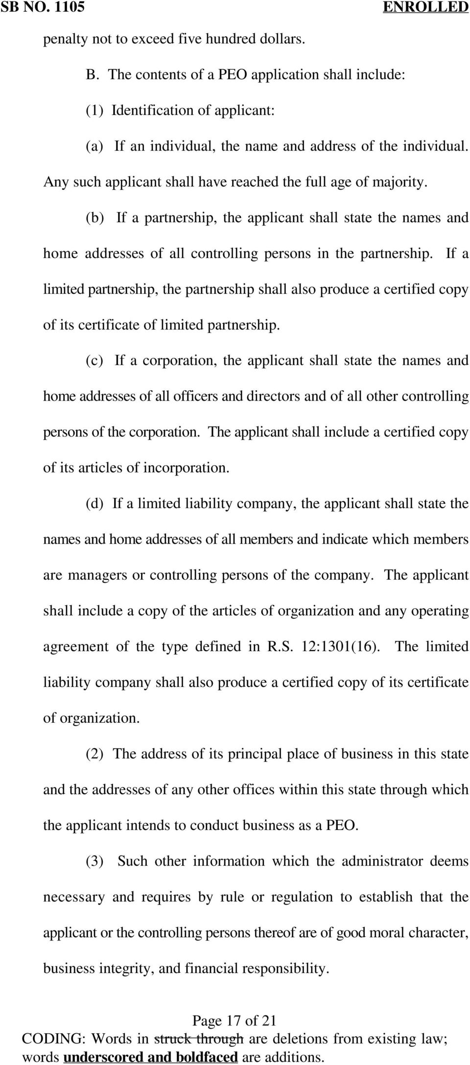 If a limited partnership, the partnership shall also produce a certified copy of its certificate of limited partnership.