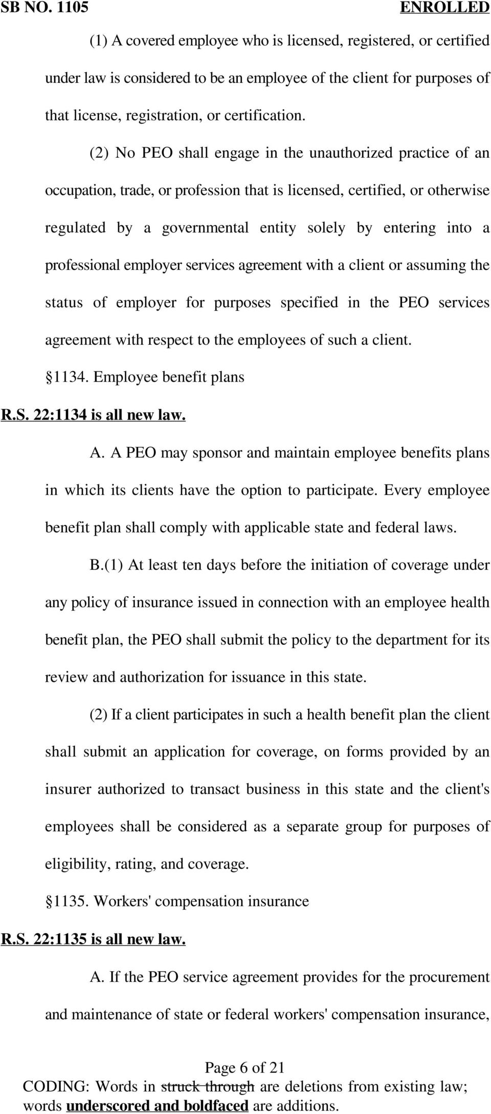 professional employer services agreement with a client or assuming the status of employer for purposes specified in the PEO services agreement with respect to the employees of such a client. 1134.