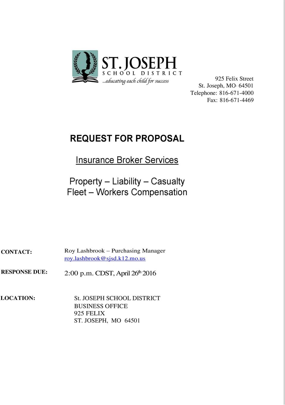 Broker Services Property Liability Casualty Fleet Workers Compensation CONTACT: RESPONSE DUE: