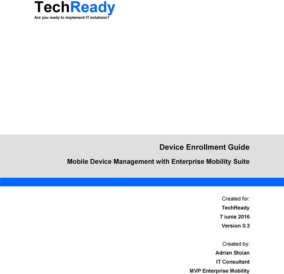 Enterprise Mobility Suite Created for: TechReady 7 iunie