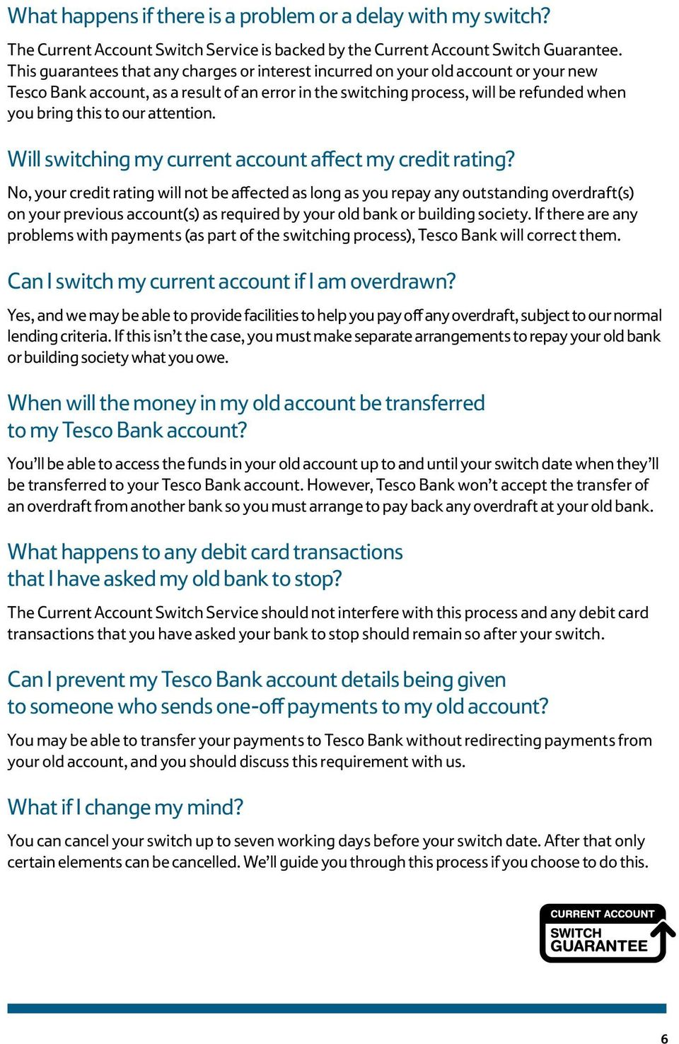 attention. Will switching my current account affect my credit rating?
