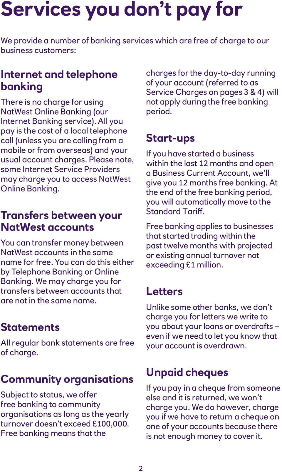Please note, some Internet Service Providers may charge you to access NatWest Online Banking.