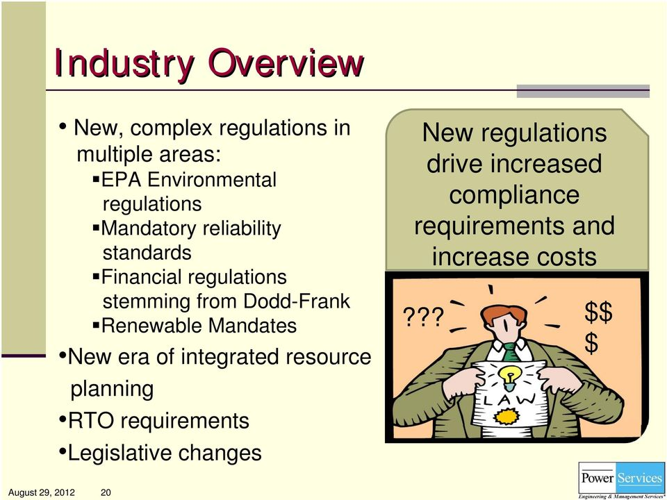 Mandates New era of integrated resource planning RTO requirements Legislative changes New