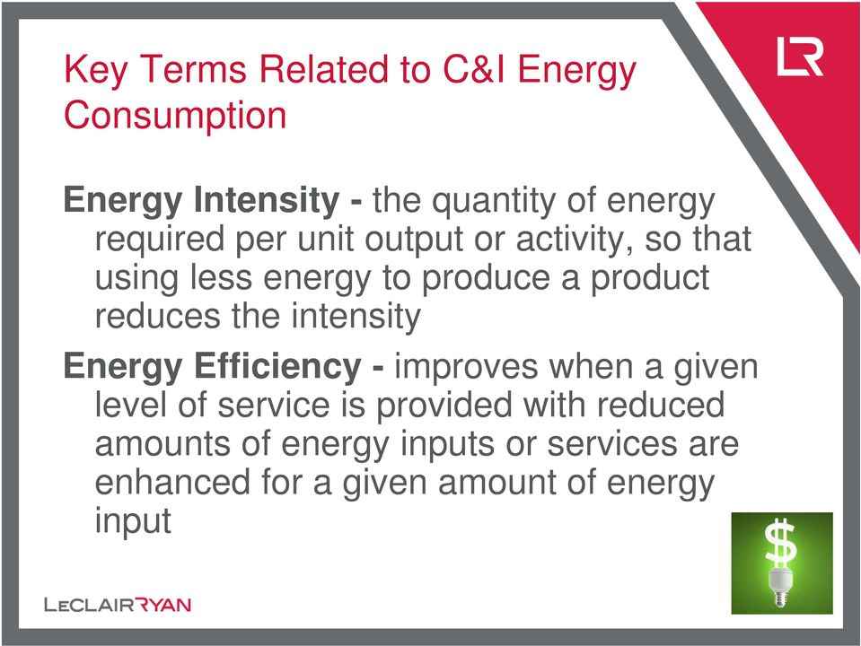 reduces the intensity Energy Efficiency - improves when a given level of service is