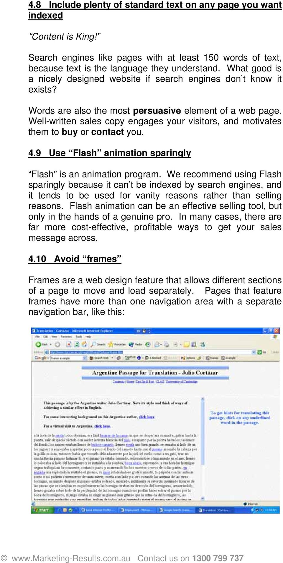 Well-written sales copy engages your visitors, and motivates them to buy or contact you. 4.9 Use Flash animation sparingly Flash is an animation program.