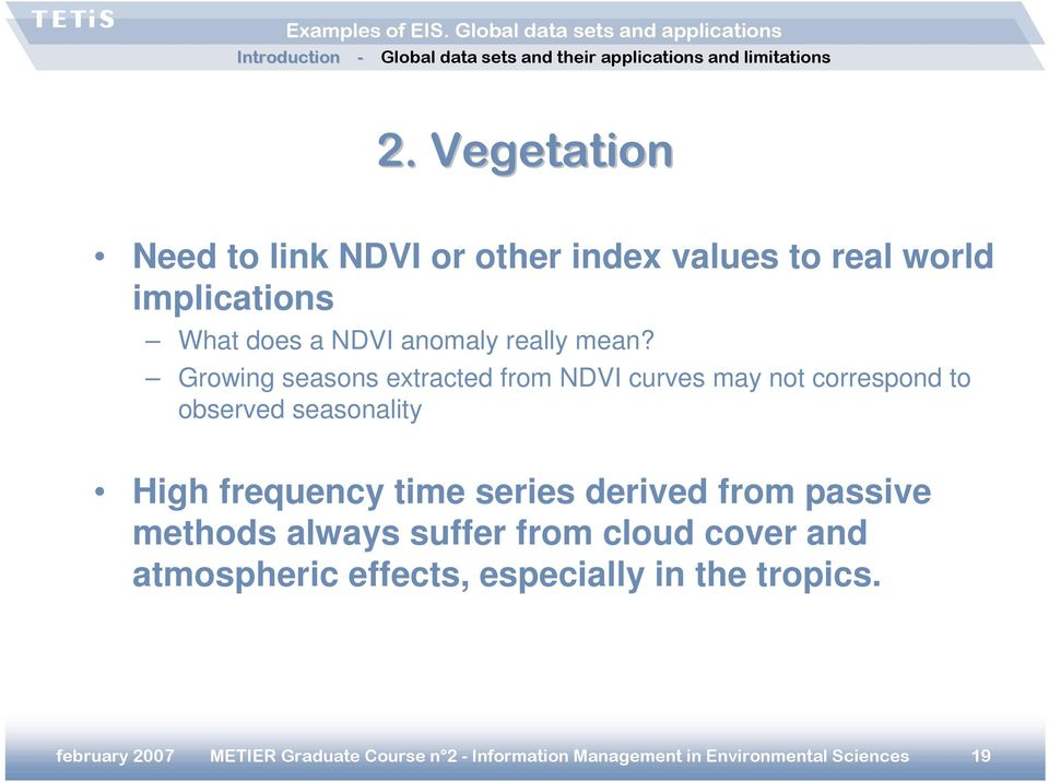 Growing seasons extracted from NDVI curves may not correspond to observed seasonality High frequency time