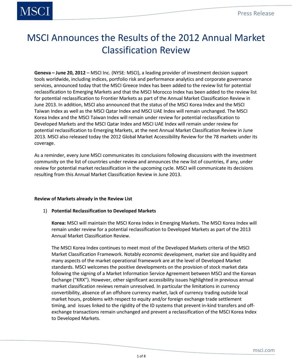 the MSCI Greece Index has been added to the review list for potential reclassification to Emerging Markets and that the MSCI Morocco Index has been added to the review list for potential