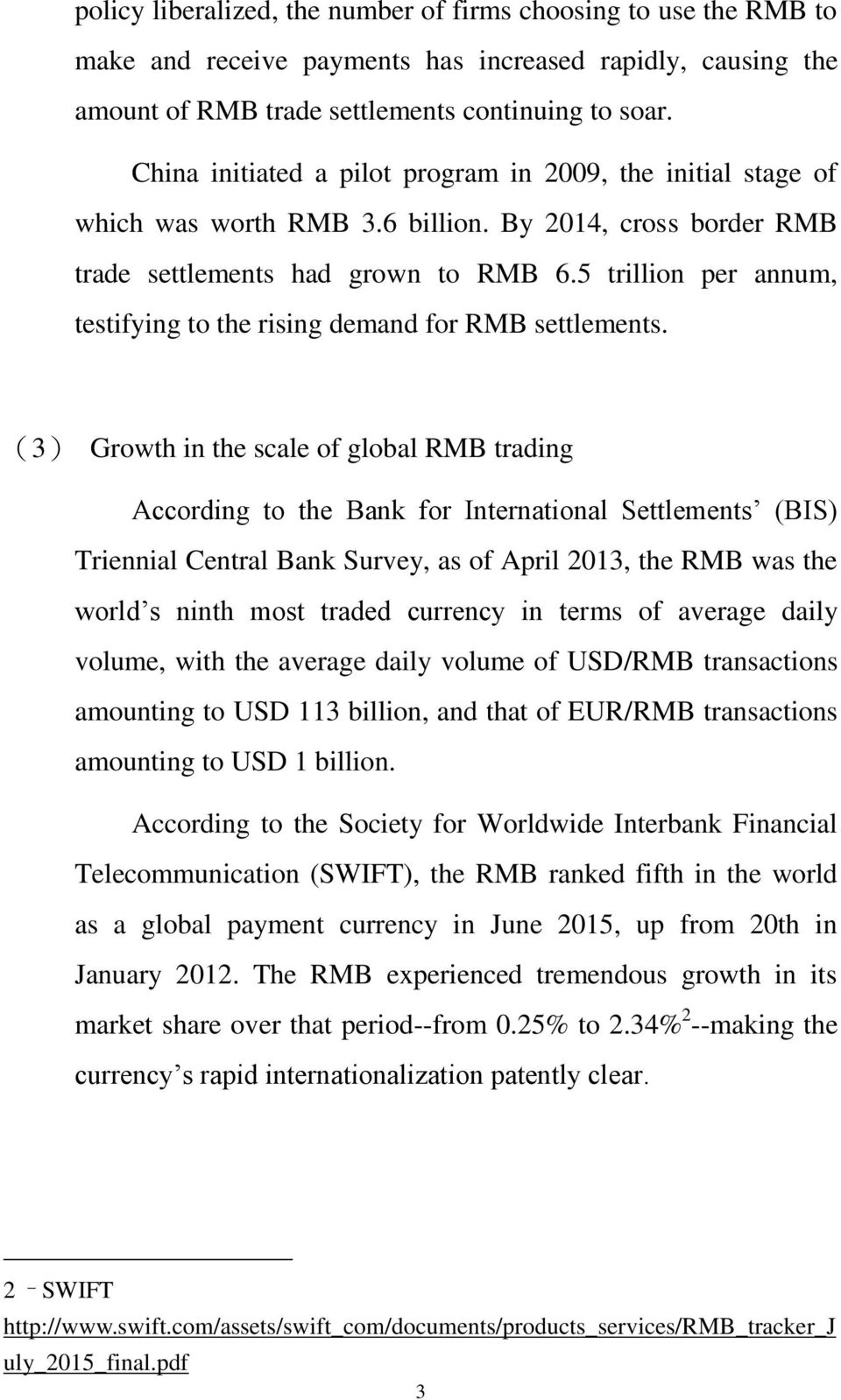 5 trillion per annum, testifying to the rising demand for RMB settlements.