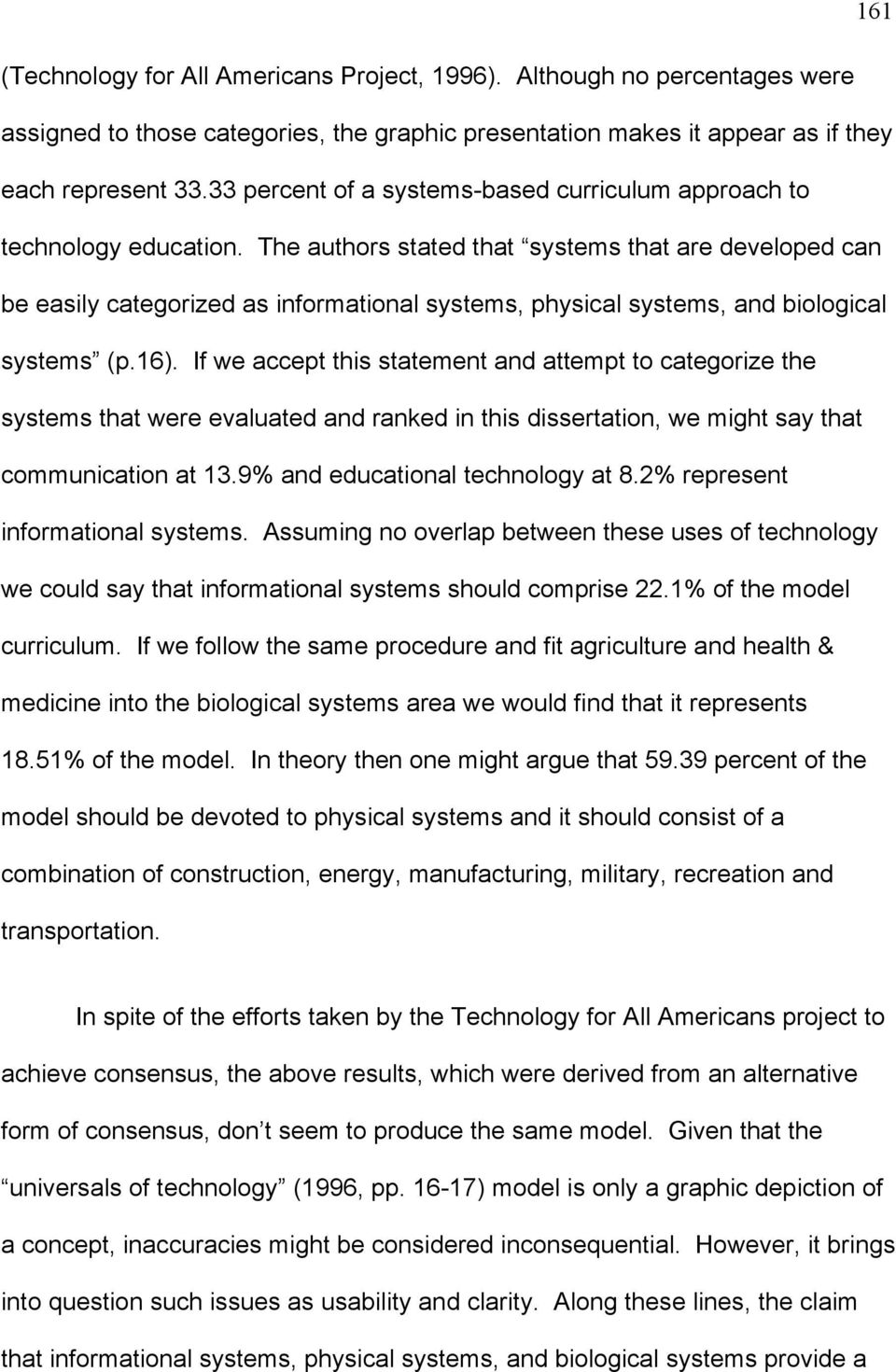 The authors stated that systems that are developed can be easily categorized as informational systems, physical systems, and biological systems (p.16).