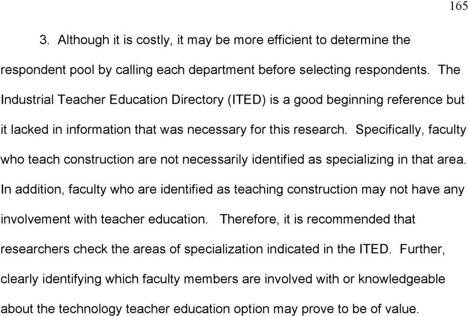 Specifically, faculty who teach construction are not necessarily identified as specializing in that area.