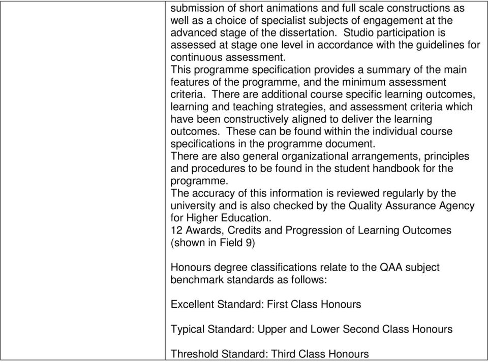 This programme specification provides a summary of the main features of the programme, and the minimum assessment criteria.