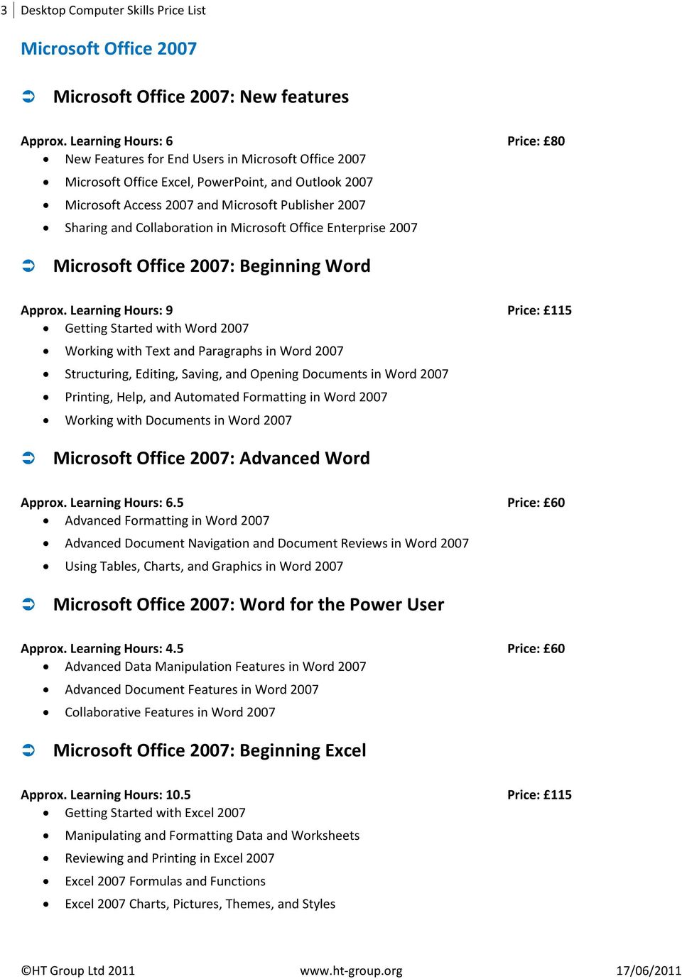Collaboration in Microsoft Office Enterprise 2007 Microsoft Office 2007: Beginning Word Approx.