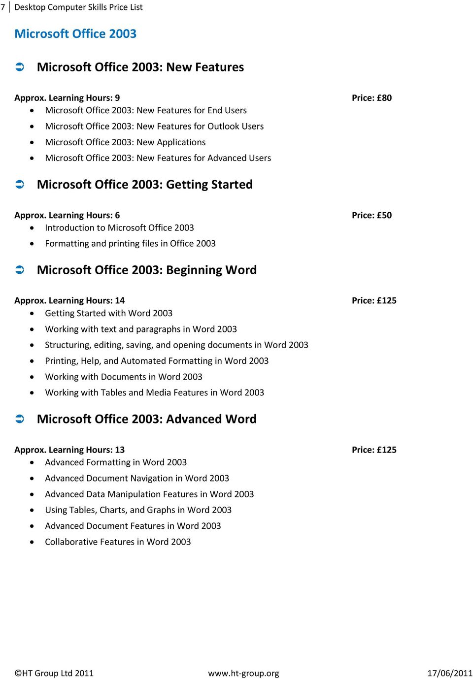 Features for Advanced Users Microsoft Office 2003: Getting Started Approx.