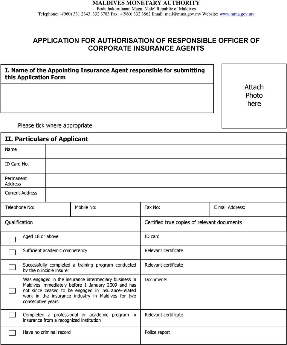 Name of the Appointing Insurance Agent responsible for submitting this Application Form Attach Photo here Please tick where appropriate II. Particulars of Applicant Name ID Card No.