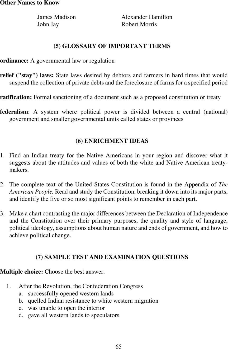 proposed constitution or treaty federalism: A system where political power is divided between a central (national) government and smaller governmental units called states or provinces (6) ENRICHMENT