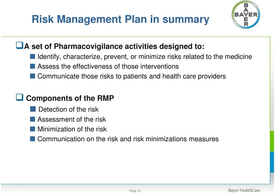 Communicate those risks to patients and health care providers Components of the RMP Detection of the risk