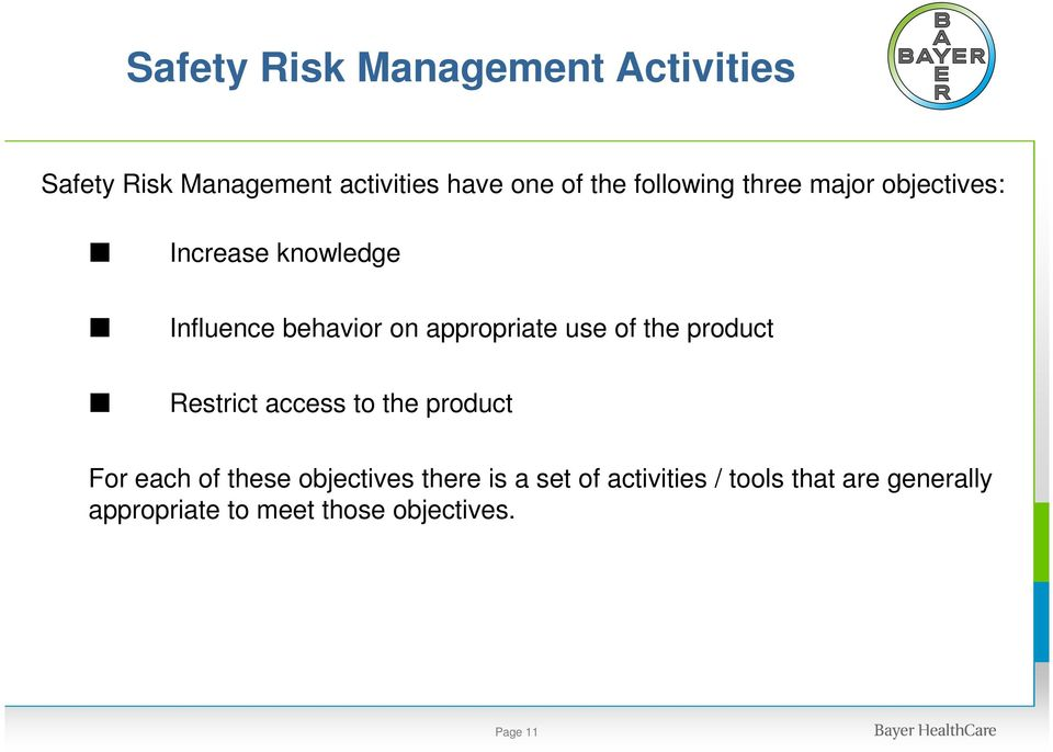 use of the product Restrict access to the product For each of these objectives there is