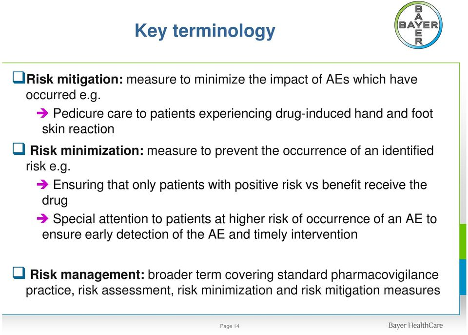 tion: measure to minimize the impact of AEs which have occurred e.g.