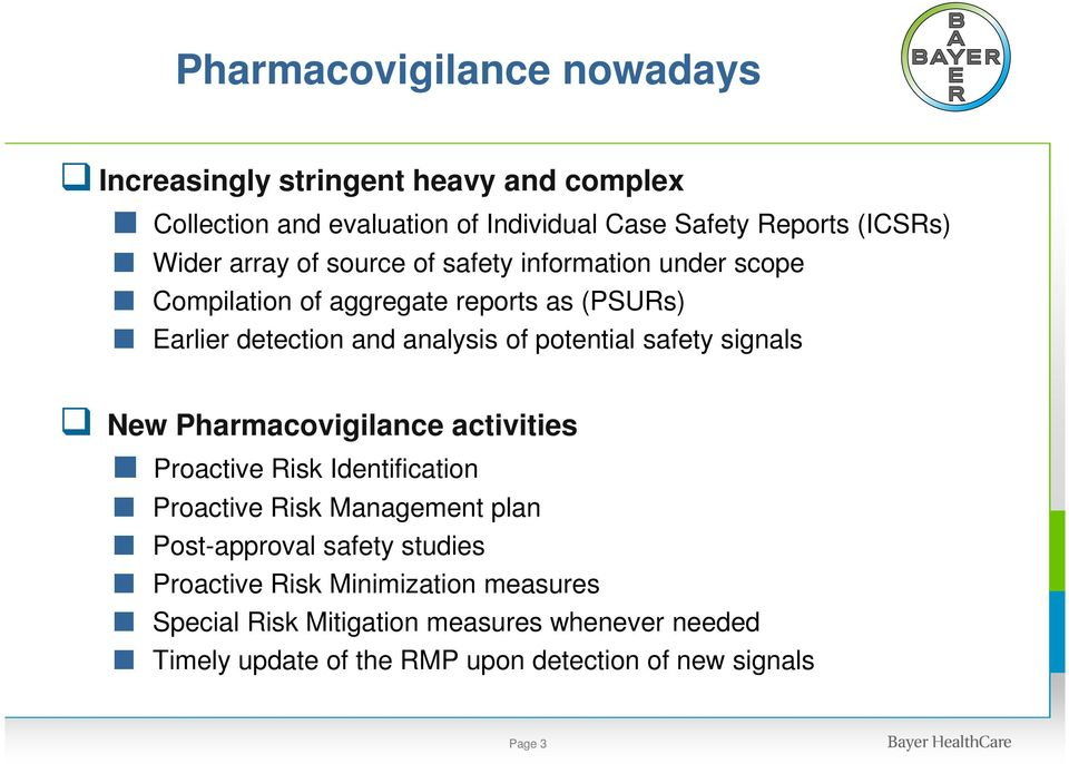safety signals New Pharmacovigilance activities Proactive Risk Identification Proactive Risk Management plan Post-approval safety studies