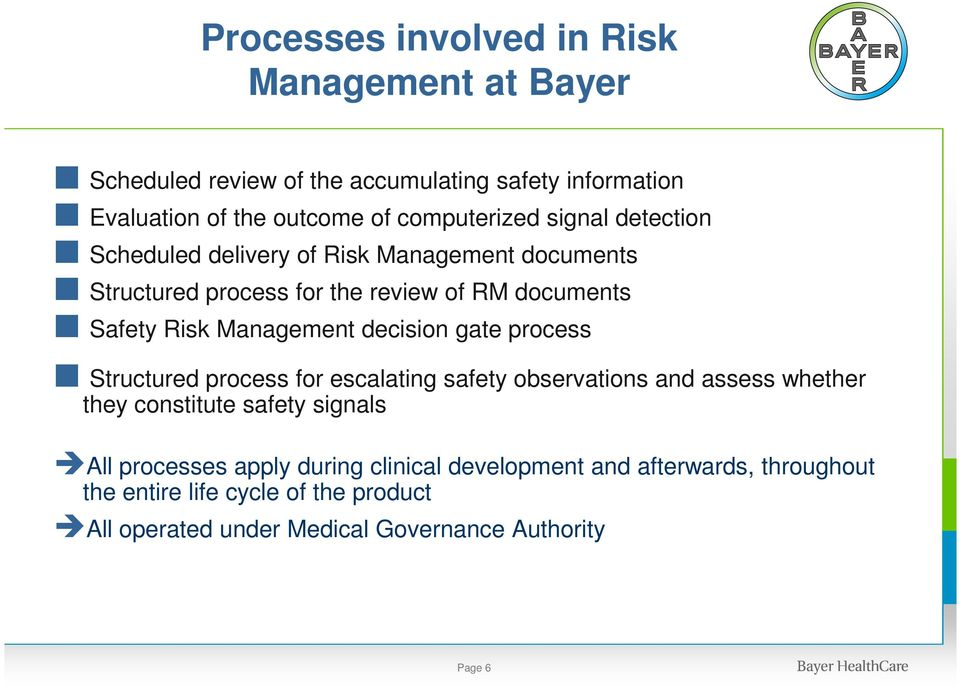 Management decision gate process Structured process for escalating safety observations and assess whether they constitute safety signals All