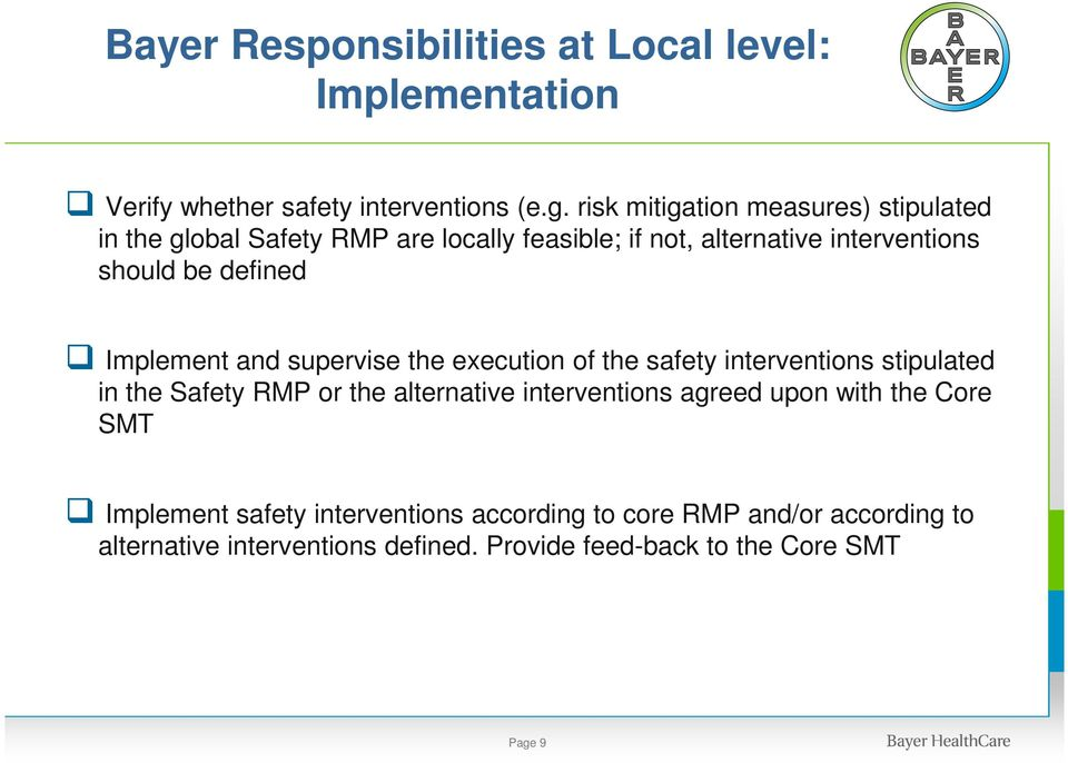 defined Implement and supervise the execution of the safety interventions stipulated in the Safety RMP or the alternative