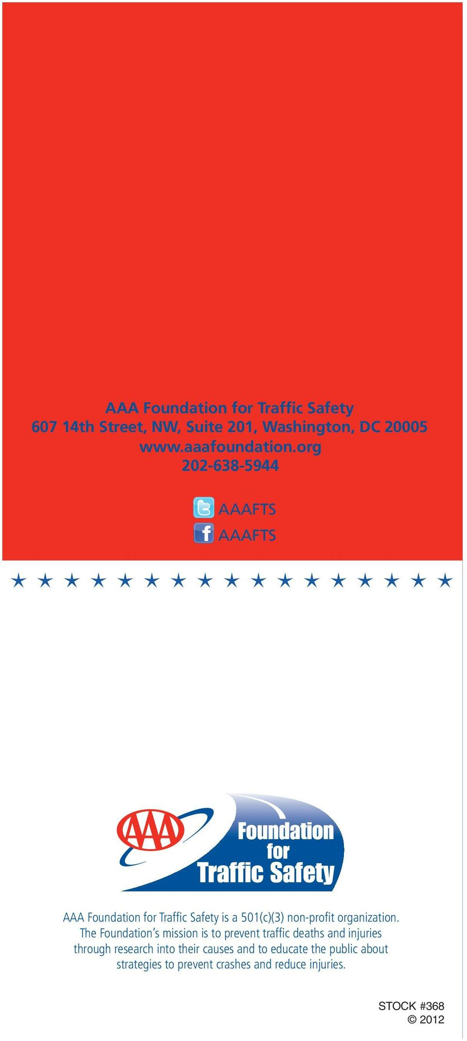 org 202-638-5944 AAAFTS AAAFTS AAA Foundation for Traffic Safety is a 501(c)(3) non-profit