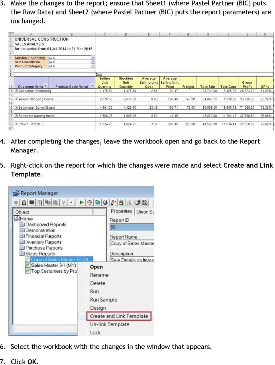 After completing the changes, leave the workbook open and go back to the Report Manager. 5.