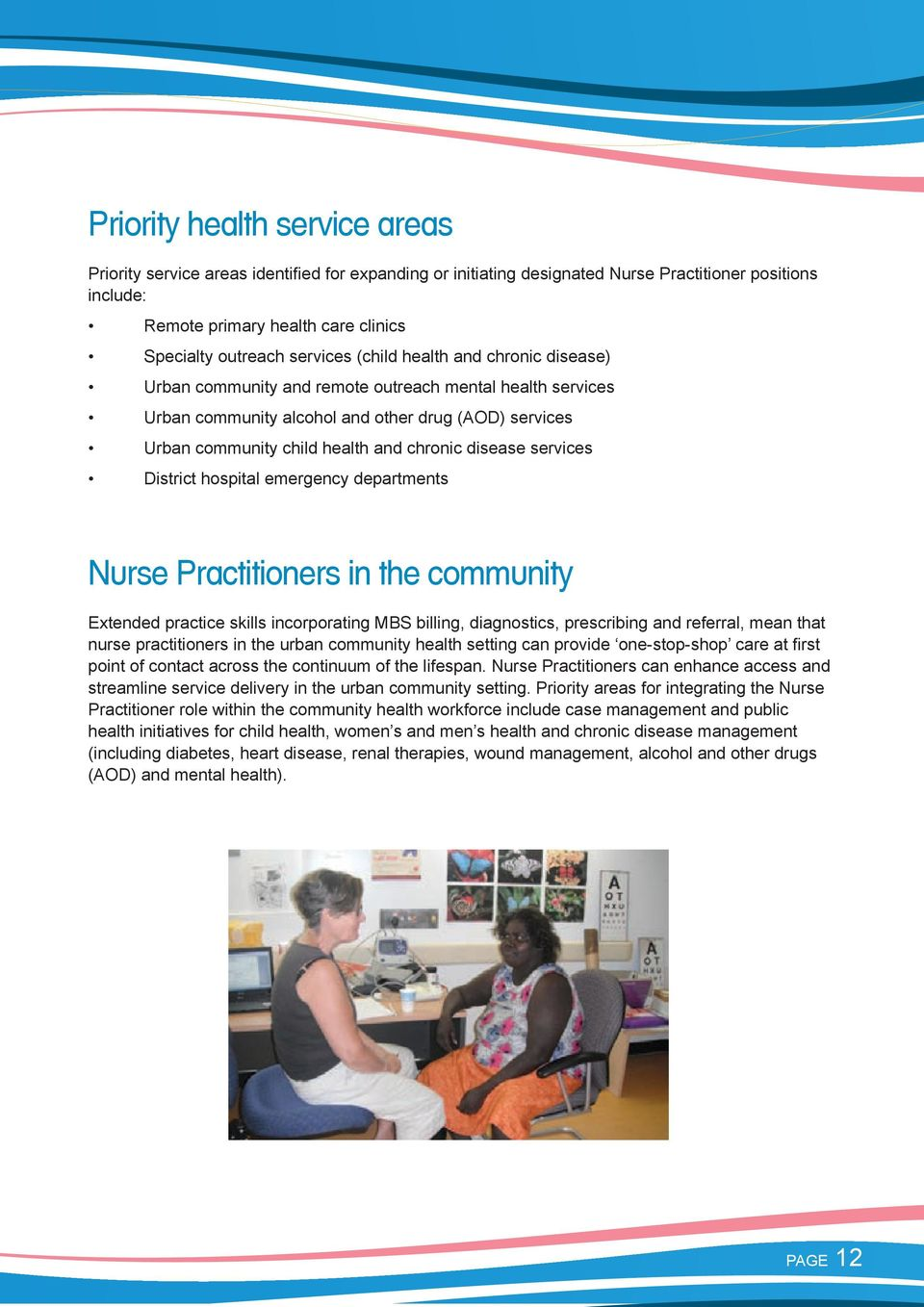 disease services District hospital emergency departments Nurse Practitioners in the community Extended practice skills incorporating MBS billing, diagnostics, prescribing and referral, mean that