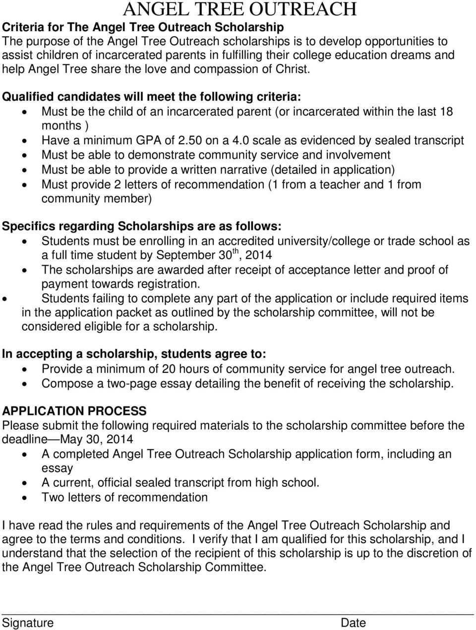 Qualified candidates will meet the following criteria: Must be the child of an incarcerated parent (or incarcerated within the last 18 months ) Have a minimum GPA of 2.50 on a 4.