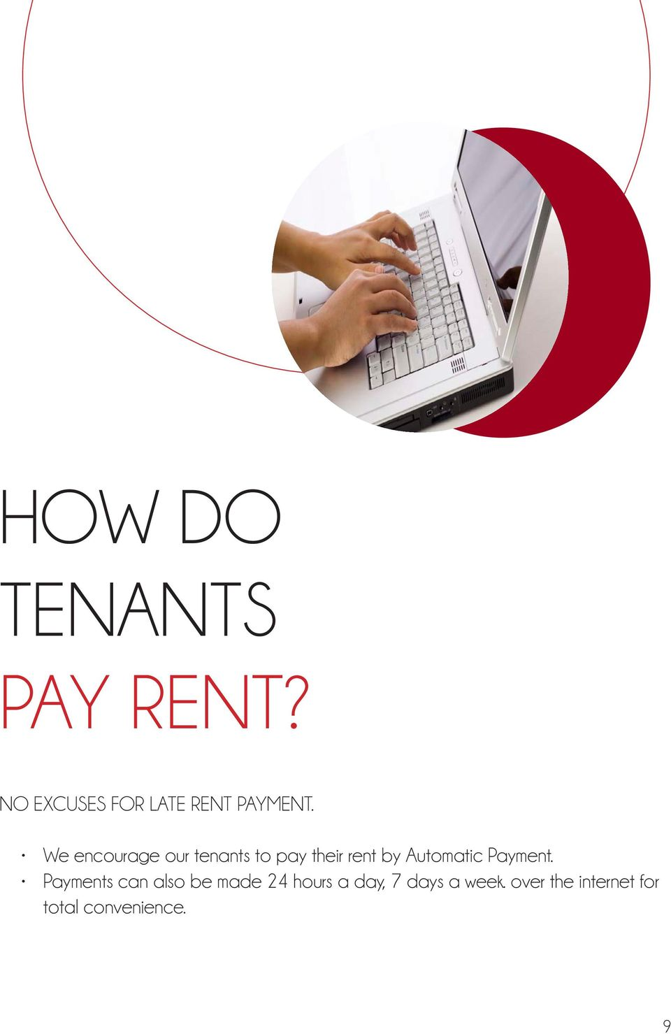 We encourage our tenants to pay their rent by Automatic