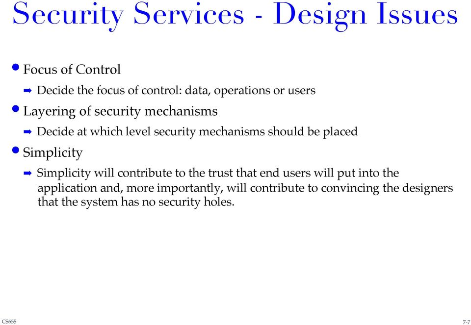 Decide at which level security mechanisms should be placed! Simplicity!