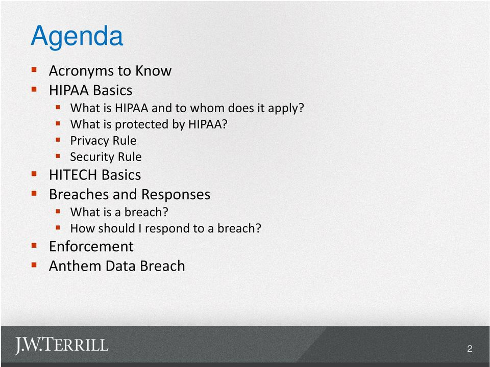 Privacy Rule Security Rule HITECH Basics Breaches and Responses