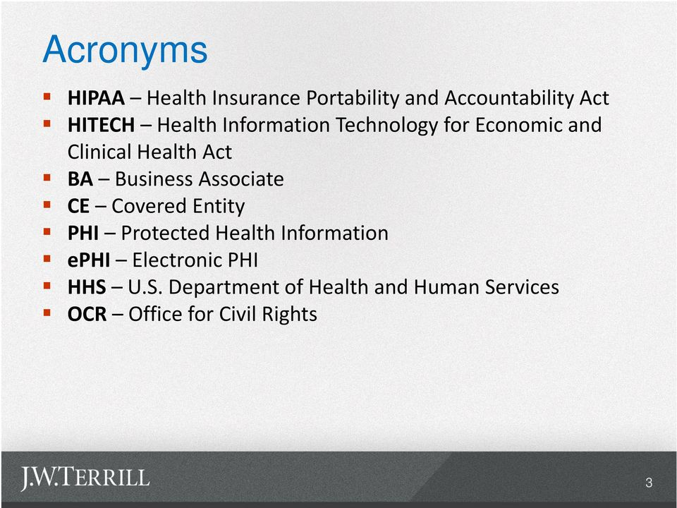 Business Associate CE Covered Entity PHI Protected Health Information ephi