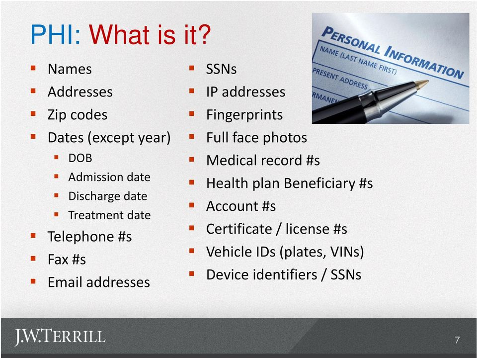 Treatment date Telephone #s Fax #s Email addresses SSNs IP addresses Fingerprints