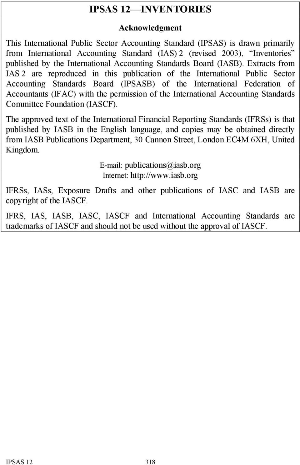 Extracts from IAS 2 are reproduced in this publication of the International Public Sector Accounting Standards Board (IPSASB) of the International Federation of Accountants (IFAC) with the permission