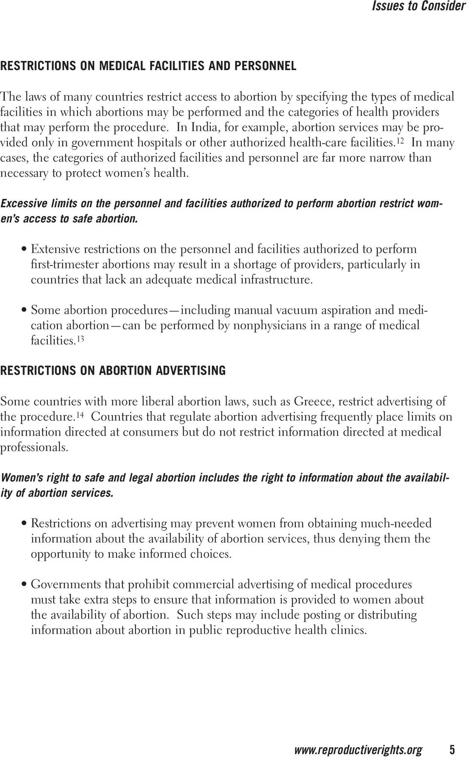 In India, for example, abortion services may be provided only in government hospitals or other authorized health-care facilities.