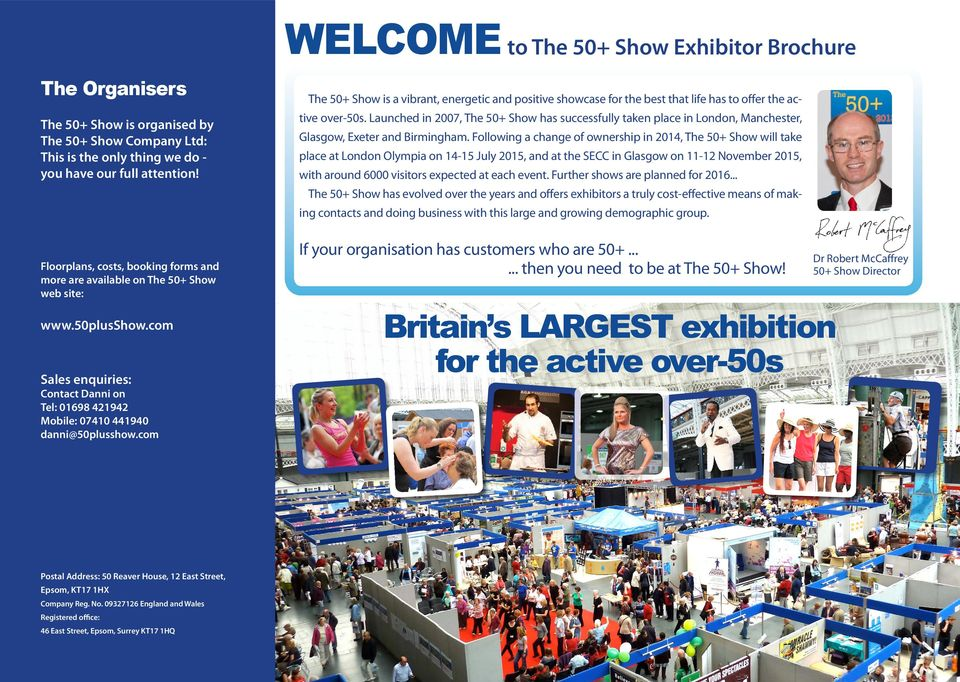 Launched in 2007, The 50+ Show has successfully taken place in London, Manchester, Glasgow, Exeter and Birmingham.