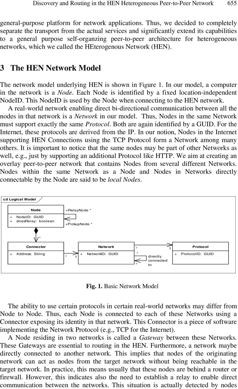 heterogeneous networks, which we called the HEterogenous Network (HEN). 3 The HEN Network Model The network model underlying HEN is shown in Figure 1.