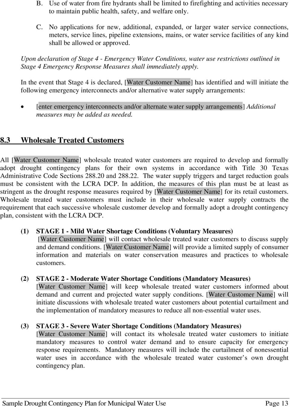 approved. Upon declaration of Stage 4 - Emergency Water Conditions, water use restrictions outlined in Stage 4 Emergency Response Measures shall immediately apply.
