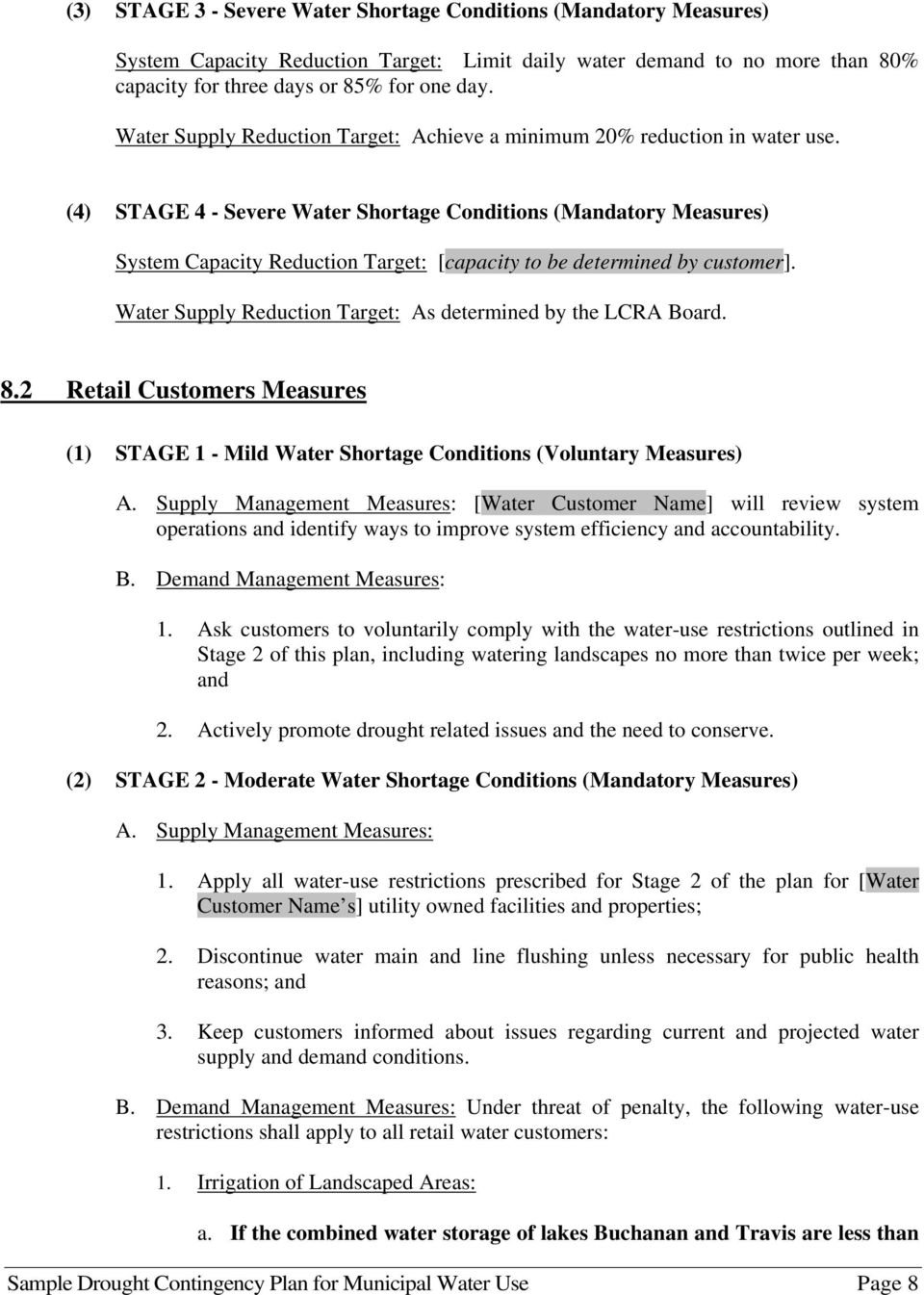 (4) STAGE 4 - Severe Water Shortage Conditions (Mandatory Measures) System Capacity Reduction Target: [capacity to be determined by customer].