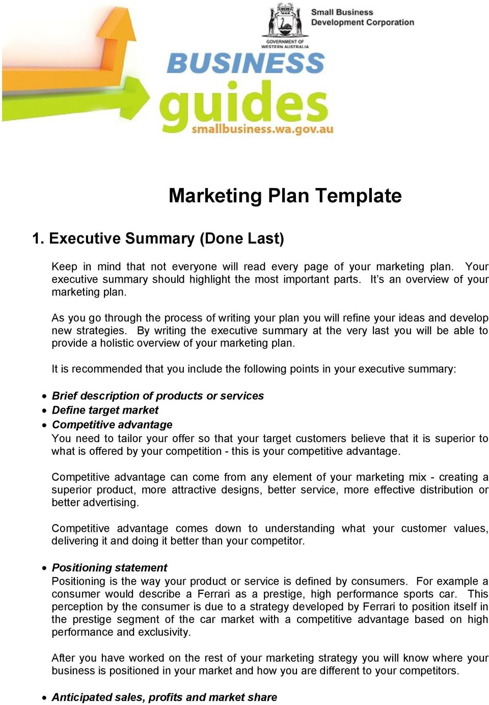 By writing the executive summary at the very last you will be able to provide a holistic overview of your marketing plan.